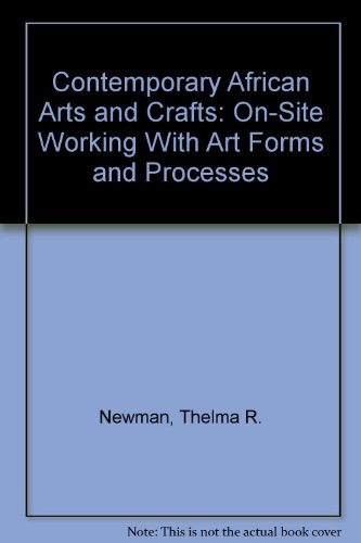9780517514672: Contemporary African Arts and Crafts: On-Site Working with Art Forms and Processes [460 Photographs; 23 Color Plates]