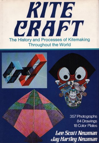9780517514702: Kite Craft; The History and Processes of Kitemaking Throughout the World