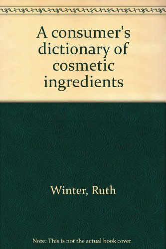 9780517514740: A consumer's dictionary of cosmetic ingredients
