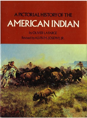 A Pictorial History of the American Indian: Oliver La Farge,