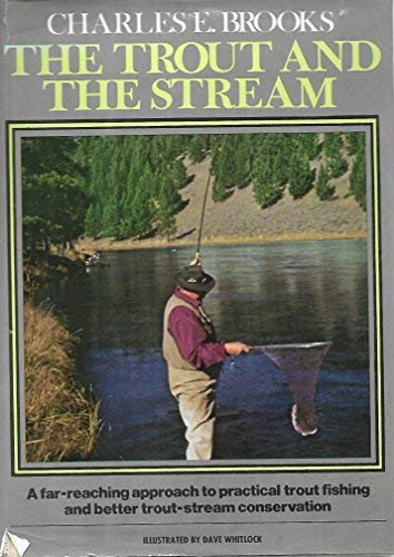 The Trout and the Stream - Signed: Brooks, Charles E.