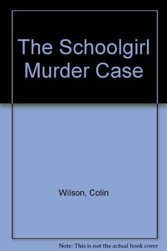 The Schoolgirl Murder Case (First Edition)