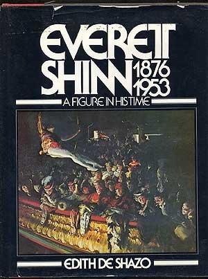 Everett Shinn 1876-1953 a Figure in His Time: Shazo, Edith De