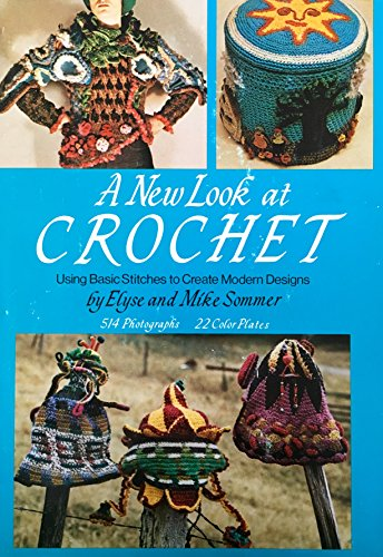 9780517516072: A new look at crochet: Using basic stitches to create modern designs