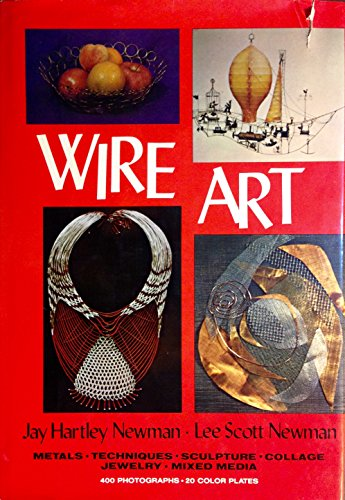 9780517516225: Wire Art: Metals, Techniques, Sculpture, Collage, Jewelry, Mixed Media