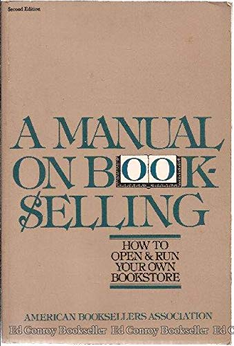 A Manual on Bookselling: How to Open: American Booksellers Association