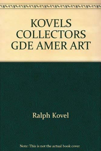 The Kovels' Collector's Guide to American Art Pottery: Kovel, Ralph; Kovel, Terry H.