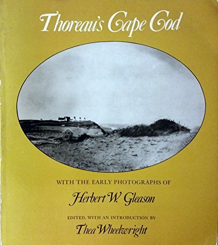 Thoreau's Cape Cod with the Early Photographs: Henry David; Wheelwright