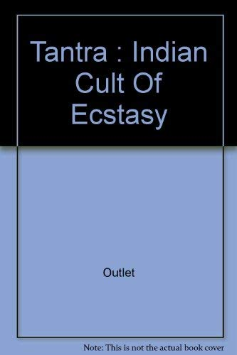 9780517517109: Tantra: Indian Cult Of Ecstasy