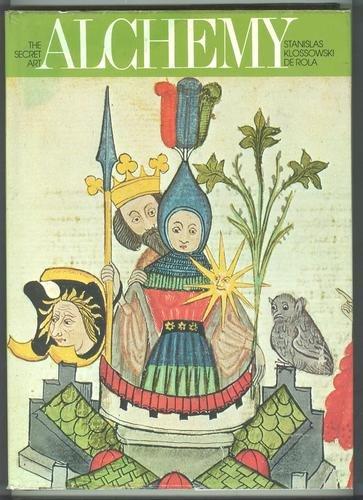 Alchemy the Secret Art: De Rola, Stanislas Klossowski