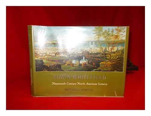 Edwin Whitefield: Nineteenth Century North American Scenery: Norton, Bettina