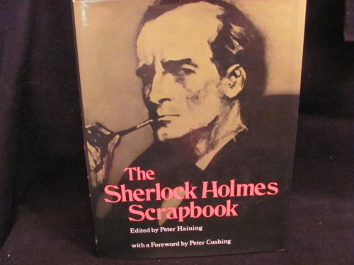 The Sherlock Holmes Scrapbook: Edited by Peter Haining