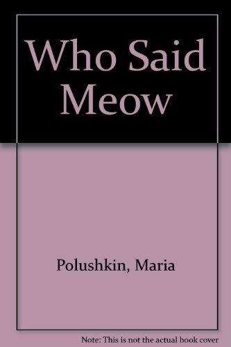 9780517518465: Who Said Meow
