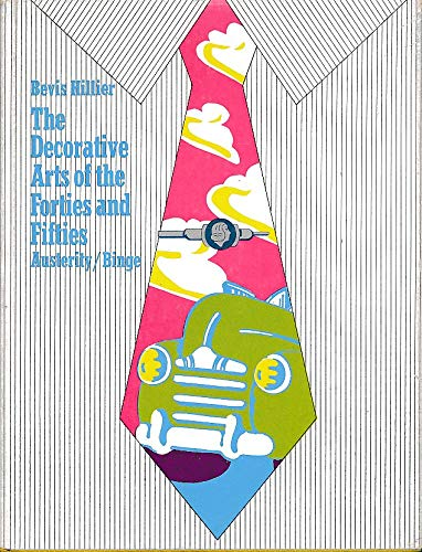 9780517518502: The Decorative Arts of the Forties and Fifties: Austerity / Binge