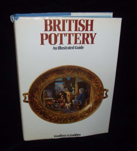 British Pottery An Illustrated Guide