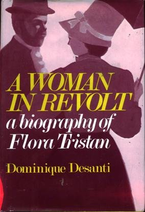 A WOMAN IN REVOLT a biography of Flora Tristan