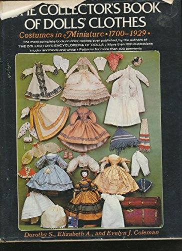 THE COLLECTOR'S BOOK OF DOLLS' CLOTHES , Costumes in Miniature 1700 1929: Dorothy S ...