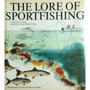 The Lore of Sportfishing: Cagner, E.; Moss, Frank T.