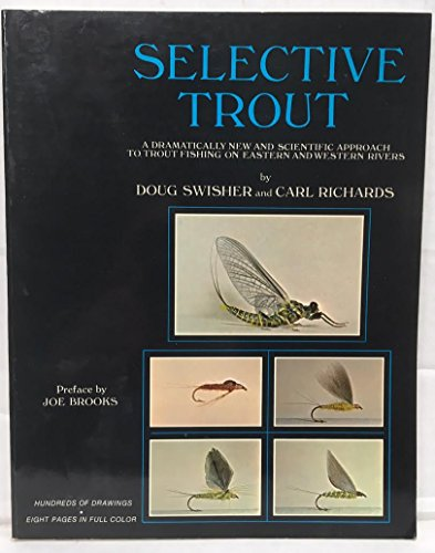 9780517521335: Selective Trout; A Dramatically New and Scientific Approach to Trout Fishing on Eastern and Western Rivers,