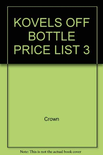 Kovels Off Bottle Price List 3: Crown, Terry Kovel