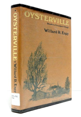 Oysterville: Roads to Grandpa's Village: Espy, Willard R.