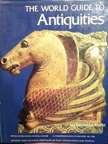 9780517522097: The World Guide to Antiquities
