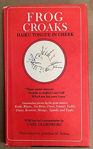 Frog Croaks: Haiku Tongue in Cheek: Oldenburg, Carl