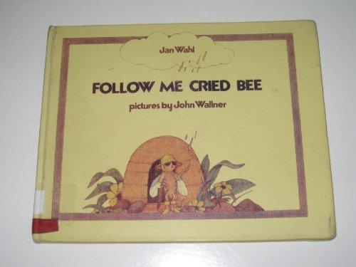 Follow Me Cried Bee: Jan Wahl