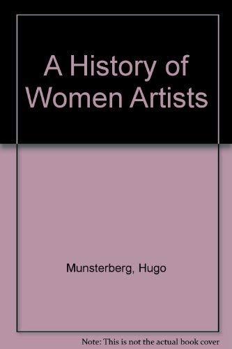 A History Of Women Artists Every Art: Munsterberg, Hugo