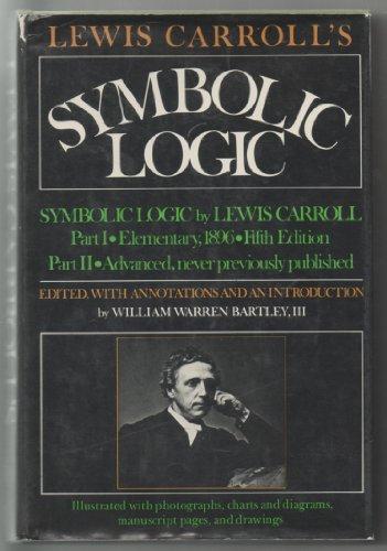 Lewis Carroll's Symbolic Logic: Part I, Elementary,: Dodgson, Charles Lutwidge