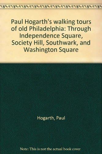 Walking Tours of Old Philadelphia: Paul Hogarth