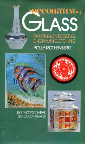 Decorating Glass. Painting, embossing, engraving, etching