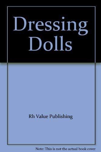 Dressing Dolls: Rh Value Publishing