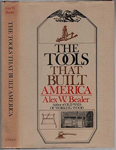9780517524053: The Tools That Built America