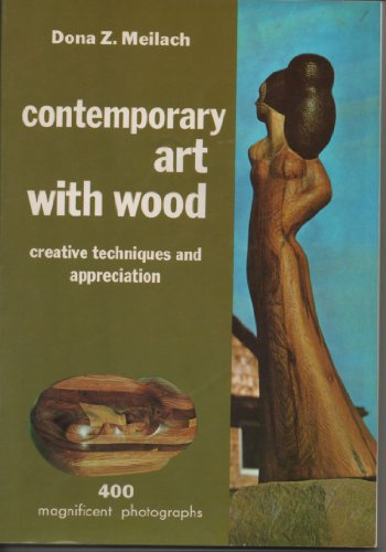 9780517524299: Contemporary Art With Wood: Creative Techniques and Appreciation (Crown's Arts and Crafts Series)