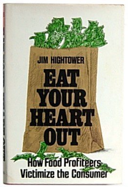 Eat Your Heart Out: Hightower, Jim