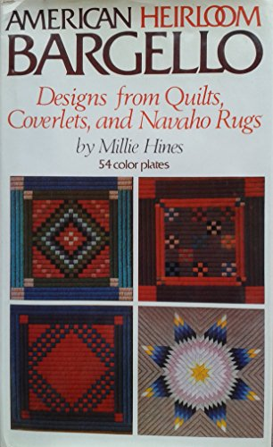 American heirloom bargello: Designs from quilts, coverlets, and Navajo rugs: Millie Hines