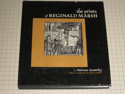The prints of Reginald Marsh. With an introduction by Lloyd Goodrich: Sasowsky, Norman