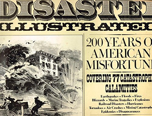 9780517525432: Disaster: Illustrated 200 Years of American Misfortune