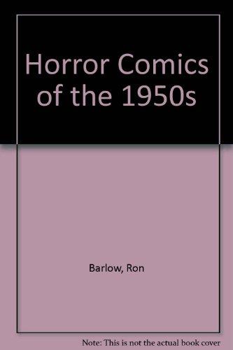 Horror Comics of the 1950s: Feldstein, Al; Ingels, Graham; Evans, George; Davis, Jack; Kamen, Jack;...