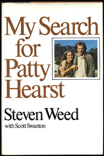 My Search for Patty Hearst: Weed, Steven.