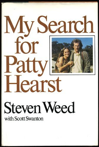 My Search for Patty Hearst: Weed, Steven