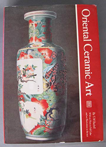 Oriental Ceramic Art Illustrated by Examples from the Collection of W. T. Walters: S. W. Bushell