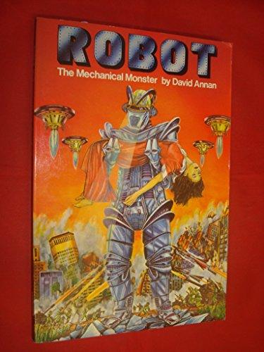 Robot the Mechanical Monster: David Annan