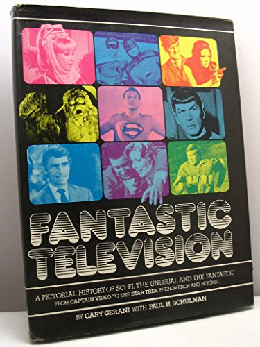 9780517526460: Fantastic Television: A Pictorial History of Sci-Fi, the Unusual and Fantastic From Captain Video to the Star Trek Phenomenon and Beyond...