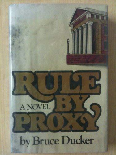 9780517526620: Rule by proxy: A novel