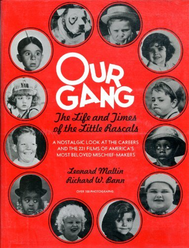 Our Gang: Life and Times of the: Leonard Maltin, Richard