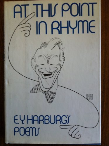 At This Point in Rhyme: E. Y. Harburg's Poems.