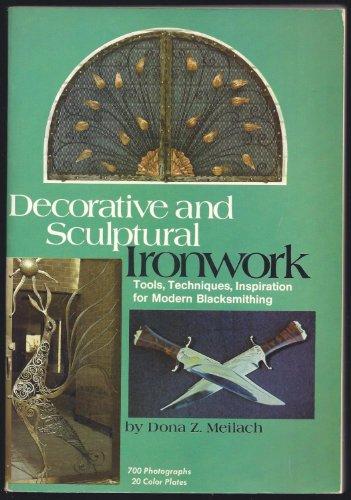 9780517527313: Decorative and Sculptural Ironwork: Tools, Techniques, Inspiration