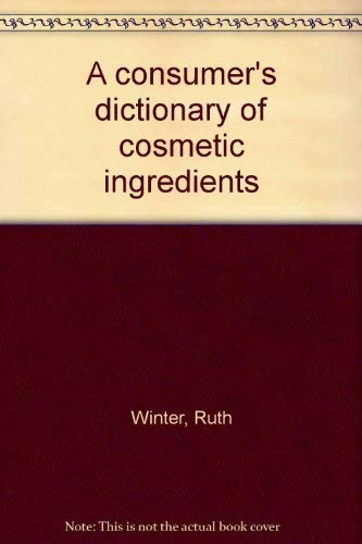 9780517527368: A consumer's dictionary of cosmetic ingredients